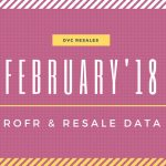 February 2018: DVC Rofr & Resale Data