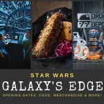 Star Wars: Galaxy's Edge - Opening Dates, Food, Merchandise & more!