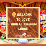 Top Reasons to Love Disney's Animal Kingdom Lodge