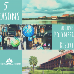 Top Reasons to Love Disney's Polynesian Village Resort
